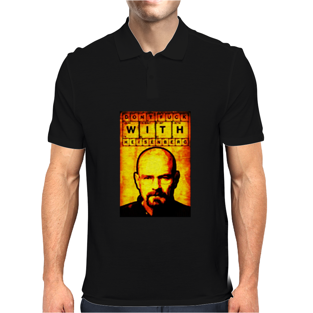 Don't Fuck with heisenberg Mens Polo