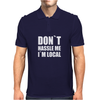 DON'T HASSLE ME I'M LOCAL FUNNY Mens Polo