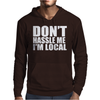 Don't Hassle Me I'm Local Mens Hoodie