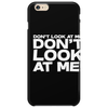 Don't look at me. Don't look at me! Phone Case
