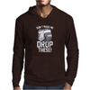 Don't Make Me Drop These Hockey Gloves Athletic Party Sports Humor Mens Hoodie