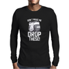 Don't Make Me Drop These Hockey Gloves Athletic Party Sports Humor Mens Long Sleeve T-Shirt