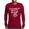 Don't Make Me Shoot You Mens Long Sleeve T-Shirt