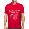 Don't Make Me Shoot You Photography Mens Polo