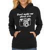 Don't Make Me Shoot You Womens Hoodie