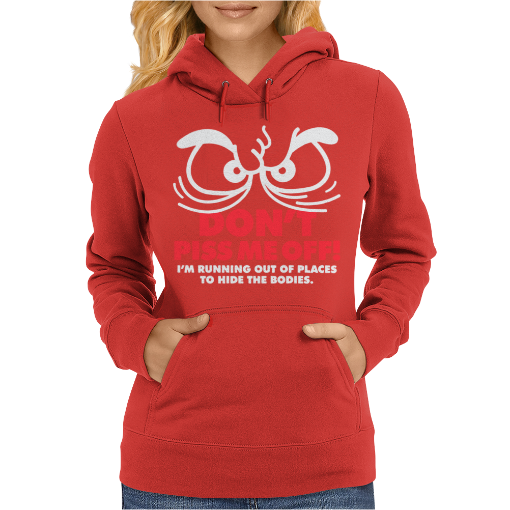 Dont Piss Me Off Womens Hoodie