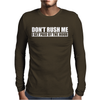Dont Rush Me I Get Paid By The Hour Mens Long Sleeve T-Shirt