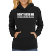 Dont Rush Me I Get Paid By The Hour Womens Hoodie