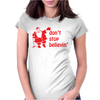 Don't Stop Believin Funny Christmas Womens Fitted T-Shirt