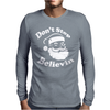 Don't Stop Believin Mens Long Sleeve T-Shirt