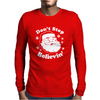 DONT STOP BELIEVIN Mens Long Sleeve T-Shirt
