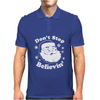 DONT STOP BELIEVIN Mens Polo