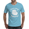 DONT STOP BELIEVIN Mens T-Shirt