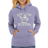 Dont Stop Believing Christmas Womens Hoodie