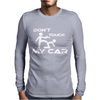 Dont Touch My Car Mens Long Sleeve T-Shirt