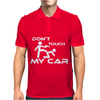 Dont Touch My Car Mens Polo