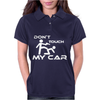 Dont Touch My Car Womens Polo