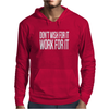 Don't Wish For It Work For It Funny Mens Hoodie