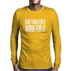 Don't Wish For It Work For It Funny Mens Long Sleeve T-Shirt