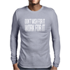 Don't Wish For It Work For It Mens Long Sleeve T-Shirt