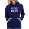 Don't Wish For It Work For It Womens Hoodie