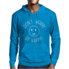 DONT WORRY BE HAPPY Mens Hoodie