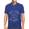 DONT WORRY BE HAPPY Mens Polo
