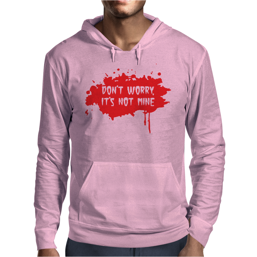 Don't Worry It's Not Mine Mens Hoodie