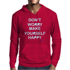 Don't Worry Make Yourself Happy. Mens Hoodie