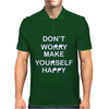 Don't Worry Make Yourself Happy. Mens Polo