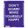 Don't Worry Make Yourself Happy. Tablet