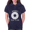 Donut Talk To Me Womens Polo