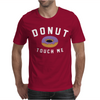 Donut Touch Me Funny Mens T-Shirt