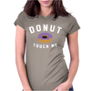 Donut Touch Me Funny Womens Fitted T-Shirt