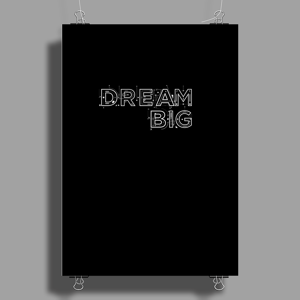 Dream big Poster Print (Portrait)