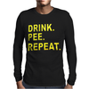Drink Pee Repeat Mens Long Sleeve T-Shirt