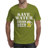 Drink water Beer Mens T-Shirt