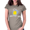 Drink ... Womens Fitted T-Shirt