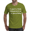 Drinking was Bad Mens T-Shirt