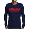 DRINKING WITH ME PREGNANCY WARNING Mens Long Sleeve T-Shirt