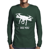 Drone I Can See You Mens Long Sleeve T-Shirt