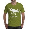 Drone I Can See You Mens T-Shirt