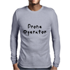 Drone Operator Mens Long Sleeve T-Shirt