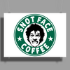 Drop Dead Fred, Snot Face Coffee Poster Print (Landscape)