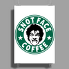 Drop Dead Fred, Snot Face Coffee Poster Print (Portrait)