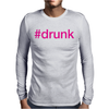 #drunk Hashtag Neon Pink Mens Long Sleeve T-Shirt
