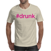 #drunk Hashtag Neon Pink Mens T-Shirt