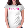 #drunk Hashtag Neon Pink Womens Fitted T-Shirt