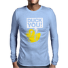 Duck You Mens Long Sleeve T-Shirt