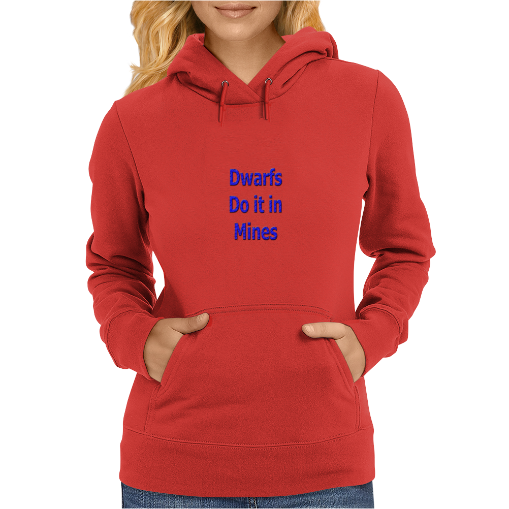 Dwarfs do it in mines Womens Hoodie